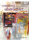 Creating Abstract Art: Ideas and Inspirations for Passionate Art-Making Cover Image