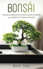 Bonsái: Una guía completa para el cultivo, la poda, el cableado y el cuidado de tus árboles de bonsái Cover Image