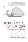 Differential Inclusions in Modeling and Simulation: Interdisciplinary Applications, Reachable Sets, Uncertainty Treatment for Educators and Researcher Cover Image