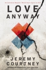 Love Anyway: An Invitation Beyond a World That's Scary as Hell Cover Image