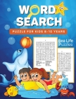 Word Search Puzzle for kids 8-10 years: Large Print Crossword Puzzles Sea Life Activity Book Brain Quest Workbook Large Print Word Search Crossword Bo Cover Image