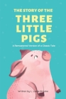 The Story of the Three Little Pigs: A Remastered Version of a Classic Tale Cover Image