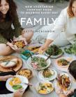 Family: New Vegetarian Comfort Food to Nourish Every Day Cover Image