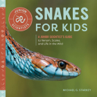 Snakes for Kids: A Junior Scientist's Guide to Venom, Scales, and Life in the Wild (Junior Scientists) Cover Image