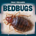 Bedbugs (Freaky Freeloaders: Bugs That Feed on People) Cover Image