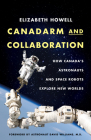 Canadarm and Collaboration: How Canada's Astronauts and Space Robots Explore New Worlds Cover Image