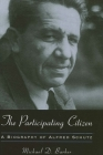 The Participating Citizen: A Biography of Alfred Schutz Cover Image