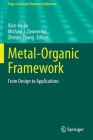 Metal-Organic Framework: From Design to Applications (Topics in Current Chemistry Collections) Cover Image