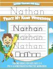 Letter Tracing for Kids Nathan Trace my Name Workbook: Tracing Books for Kids ages 3 - 5 Pre-K & Kindergarten Practice Workbook Cover Image