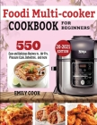 Foodi Multicooker Cookbook for Beginners: 550 Easy & Delicious Recipes to Air Fry, Pressure Cook, Dehydrate, and more Cover Image