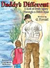 Daddy's Different: A Look at Brain Injury Through a Child's Eyes Cover Image