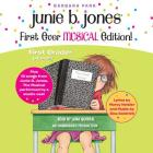 Junie B. Jones First Ever MUSICAL Edition!: Junie B., First Grader (at last!) Audiobook plus 15 Songs from Junie B. Jones The Musical Cover Image