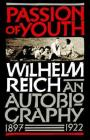 Passion of Youth: An Autobiography, 1897-1922 Cover Image