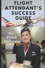 Flight Attendant's Success Guide (New #1) Cover Image