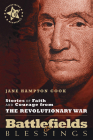 Stories of Faith and Courage from the Revolutionary War (Battlefields & Blessings) Cover Image