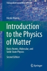 Introduction to the Physics of Matter: Basic Atomic, Molecular, and Solid-State Physics (Undergraduate Lecture Notes in Physics) Cover Image
