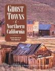 Ghost Towns of Northern California Cover Image