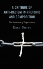 A Critique of Anti-racism in Rhetoric and Composition: The Semblance of Empowerment Cover Image