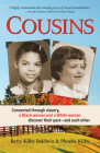 Cousins: Connected through slavery, a Black woman and a White woman discover their past—and each other Cover Image