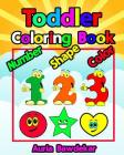 Toddler Coloring Book Numbers Colors Shapes Book: Baby Activity Book for Kids Cover Image