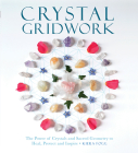 Crystal Gridwork: The Power of Crystals and Sacred Geometry to Heal, Protect and Inspire Cover Image