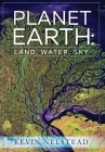 Planet Earth: Land, Water, Sky Cover Image