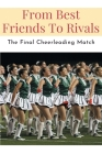 From Best Friends To Rivals -the Final Cheerleading Match: Cheerleading Books Nonfiction Cover Image
