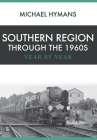 Southern Region Through the 1960s: Year by Year Cover Image