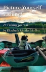 Picture Yourself Fishing!: Pacific Northwest Pictorial & Fishing Journal Cover Image