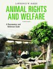 Animal Rights and Welfare: A Documentary and Reference Guide (Documentary and Reference Guides) Cover Image