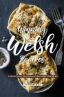 Winning Welsh Recipes: A Collection of Delicious, Easy Dish Ideas from Wales! Cover Image