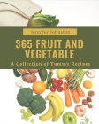 A Collection Of 365 Yummy Fruit and Vegetable Recipes: Welcome to Yummy Fruit and Vegetable Cookbook Cover Image