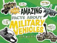 Totally Amazing Facts about Military Vehicles (Mind Benders) Cover Image