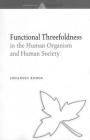 Functional Threefoldness in the Human Organism and Human Society Cover Image