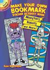 Make Your Own Bookmark Sticker Activity Book: Monsters, Robots and More! Cover Image