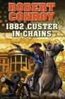 1882: Custer in Chains Cover Image