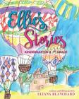 Ellie's Stories: Kindergarten & 1st Grade Cover Image