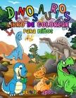Dinosaurios Libro de Colorear para Niños de 4 a 8 Años: 30 Páginas para Colorear con Dinosaurios Prehistóricos para Niños Pequeños Cover Image