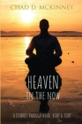 Heaven in the Now: A Journey Through Mind, Body & Soul Cover Image