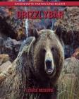 Grizzlybär: Sagenhafte Fakten und Bilder Cover Image