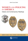 Women and Policing in America: Classic and Contemporary Readings (Aspen College) Cover Image