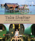 Take Shelter: At Home Around the World (Orca Footprints) Cover Image