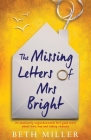 The Missing Letters of Mrs Bright: An absolutely unputdownable feel good novel about love, loss and taking chances Cover Image