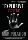 The Explosive Power of Manipulation: Learn how 16.437 Dead Broke American Entrepreneurs Created Huge Ca$h Flows by Boosting Manipulation, Persuasion & Cover Image