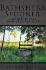 Bathsheba Spooner: A Revolutionary Murder Conspiracy Cover Image