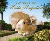 A Guinea Pig Pride & Prejudice (Guinea Pig Classics) Cover Image