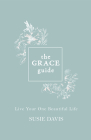 The Grace Guide: Live Your One Beautiful Life Cover Image
