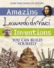 Amazing Leonardo Da Vinci Inventions: You Can Build Yourself (Build It Yourself) Cover Image