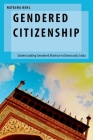 Gendered Citizenship: Understanding Gendered Violence in Democratic India Cover Image