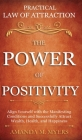 Practical Law of Attraction The Power of Positivity: Align Yourself with the Manifesting Conditions and Successfully Attract Wealth, Health, and Happi Cover Image